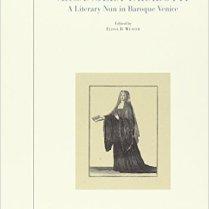Arcangela Tarabotti, a Literary Nun in Baroque Venice