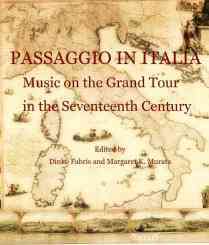 Passaggio in Italia: Music on the Grand Tour in the 17th Century
