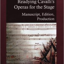 Readying Cavalli's Operas for the Stage- Manuscript, Edition, Production