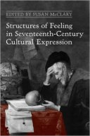 Structures of Feeling in Seventeenth-Century Cultural Expression